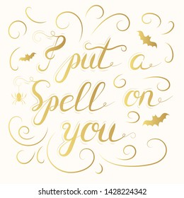 I put a spell on you phrase. Halloween holiday quote poster or text banner. Vector isolated october calligraphy lettering.