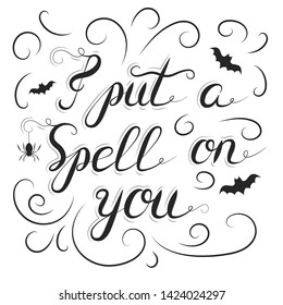 I put a spell on you quote. Halloween design letter poster or text banner. Vector isolated october calligraphy lettering.