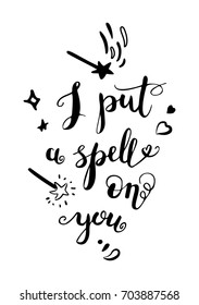 I put a spell on you - romantic quote for Halloween, valentine's day