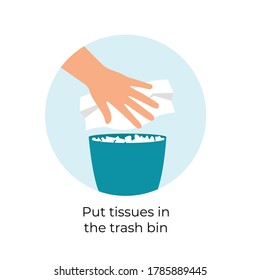 Put tissues in the trash bin sign. Facial Tissues In Garbage Bin. Tissues and Trash Box. Hand Put Tissue Paper. new dustbin rule. keep clean. hand throwing white tissue paper in to a trash bin.
