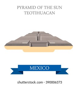 Pyramid of the Sun Aztec Maya in Teotihuacan, Mexico. Flat cartoon style historic sight showplace attraction web site vector. World countries vacation travel sightseeing North America collection.