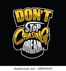 Qoute of Don't Stop Chasing Dream lettering with flash vector illustration, Fashion Slogan text for T-shirt and apparels graphic vector Print