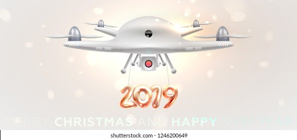 Quad copter drone flying with 2019 New Year holiday symbol. Illustration for technology and innovation business presentations, covers, posters, placards and brochures design. Eps10 vector
