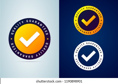 Quality guaranteed - tested badge. Vector illustration with check mark icon. Round sign in three color variants.