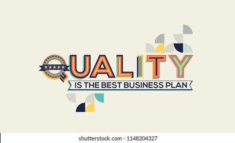 Quality quote in modern typography. Quality is the best business plan.