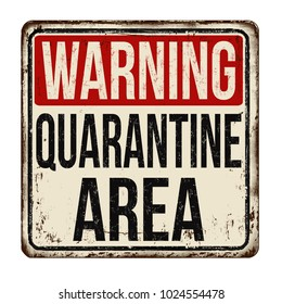 Quarantine area vintage rusty metal sign on a white background, vector illustration