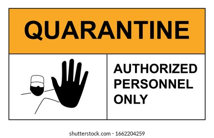 Quarantine. Authorized personnel only. Warning sign about the danger of infection with a new virus. Doctor in a medical mask.