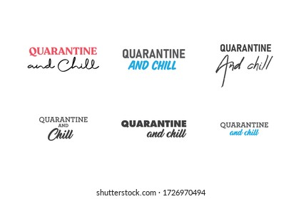Quarantine and chill text. Cool and modern lettering design for poster, t shirt print, post card, video blog cover.