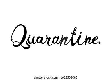 Quarantine. Optimistic inscrioption of vetor calligraphic letters.