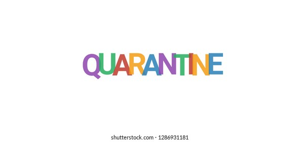 """Quarantine word concept. Colorful """"Quarantine"""" on white background. Use for cover, banner, blog."""