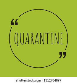 """Quarantine word concept. """"Quarantine"""" on green background with quote. Use for cover, banner, blog."""