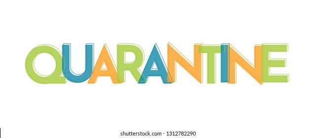 "Quarantine word concept. ""Quarantine"" . Use for cover, banner, blog."