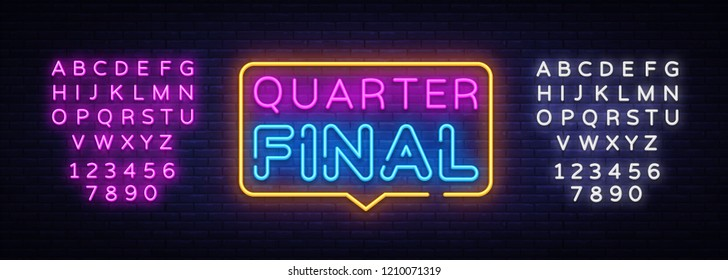 Quarter Final Neon Text Vector. Neon sign, design template, modern trend design, night neon signboard, night bright advertising, light banner, light art. Vector illustration. Editing text neon sign