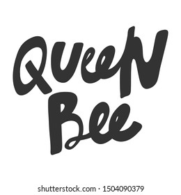 Queen Bee. Vector hand drawn illustration with cartoon lettering. Good as a sticker, video blog cover, social media message, gift cart, t shirt print design.
