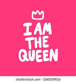 I am the queen. crown. Sticker vector for social media post. Hand drawn