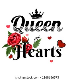 Queen of hearts- slogan with rhinestones, branches and roses. Beautiful print for t-shirts, textiles. Crown with crystals. The text is written with crystals on white background. Vector illustration.