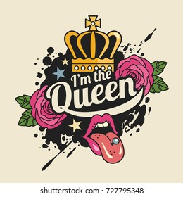I'm the Queen t-shirt print concept. Vector illustration with feminist slogan, crown, roses and open female mouth. Isolated on background.