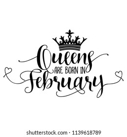 Queens are born in February - Typography illustration for kids or Birthday girls.  Good for scrap booking, posters, greeting cards, banners, textiles, T-shirts, or gifts, clothes