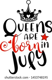 Queens are born in July decoration for T-shirt