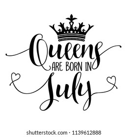 Queens are born in July - Typography illustration for kids or Birthday girls.  Good for scrap booking, posters, greeting cards, banners, textiles, T-shirts, or gifts, clothes