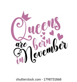 Queens are born in November- Vector illustration Hand drawn crown. Good for scrap booking, posters, greeting cards, banners, textiles, T-shirts, or gifts, clothes.