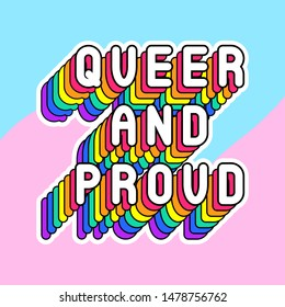 """""""Queer and proud"""" slogan poster. Colorful, rainbow-colored text vector illustration. Cartoon style design template."""