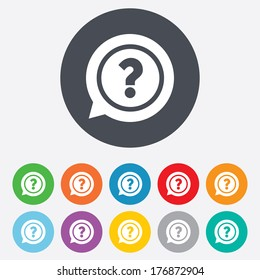 Question mark sign icon. Help speech bubble symbol. FAQ sign. Round colourful 11 buttons. Vector