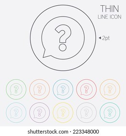 Question mark sign icon. Help speech bubble symbol. FAQ sign. Thin line circle web icons with outline. Vector