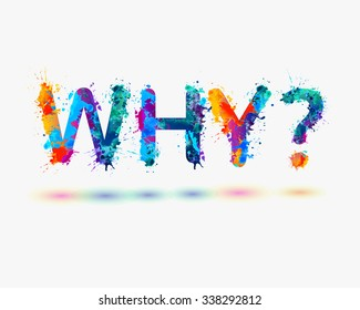 "Question ""WHY?"" Rainbow splash paint"
