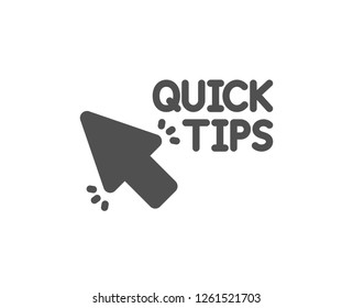 Quick tips click icon. Helpful tricks sign. Quality design element. Classic style icon. Vector