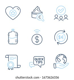 Quick tips, Cooler bottle and Contactless payment line icons set. Diploma certificate, save planet, group of people. Money currency, Heart and Collagen skin signs. Vector