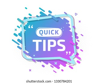 Quick tips, helpful tricks, hint for website, tooltip for blog. Banner in trendy colors with useful information, online support. Vector badge of solution, idea, advice. Creative speech balloon