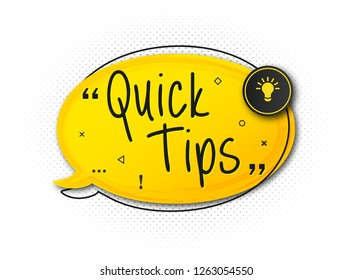 Quick tips, helpful tricks, tooltip for web. Creative banner with useful information. Vector icon of solution and advice. Yellow speech bubble with text on light background with halftone effect
