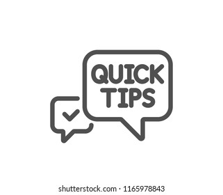 Quick tips line icon. Helpful tricks speech bubble sign. Quality design element. Classic style. Editable stroke. Vector