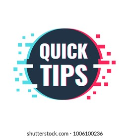 Quick tips. Vector illustration with glitch effect on white background.
