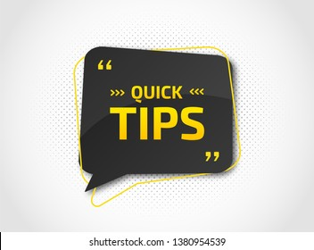 Quick tips for website or blog post. Helpful tricks with useful information, solution, advice. Black speech bubble with text. Vector icon