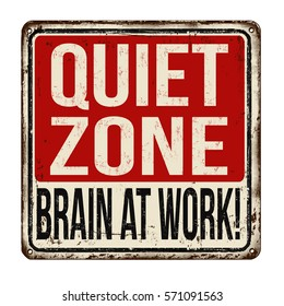 Quiet zone. Brain at work vintage rusty metal sign on a white background, vector illustration