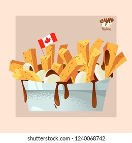 Quisine of Quebec. Poutine: dish consisting of French fries and cheese curds topped with a brown gravy. Vector illustration