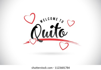 Quito Welcome To Word Text with Handwritten Font and Red Love Hearts Vector Image Illustration Eps.