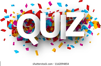 Quiz card with colorful paper confetti. Vector background.