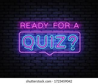 Quiz Neon Sign Vector. Ready for a Quiz neon inscription, design template, modern trend design, night signboard, night bright advertising, light banner, light art. Vector illustration.