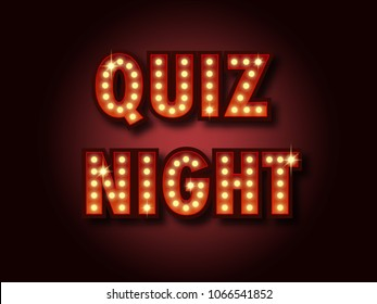 Quiz night announcement poster. Vintage styled light bulb box letters shining on dark background. Questions team game for intelligent people. Vector illustration, glowing electric sign in retro style.