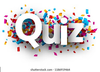 Quiz sign with colorful paper confetti. Vector background.