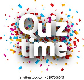Quiz time card with colorful paper confetti. Vector background.