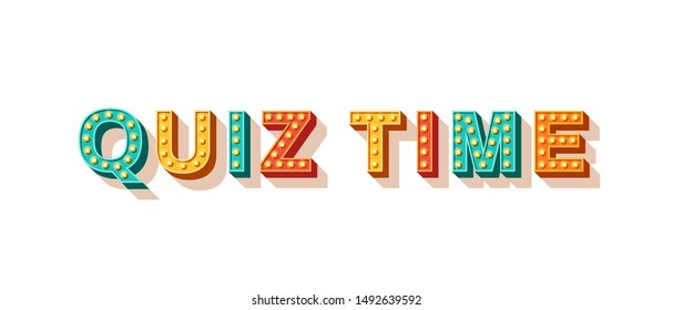 Quiz time flat vector lettering. Decorative typography with light bulbs. Entertainment show banner design element. Casino style text isolated on white background. Fast questions and answers game