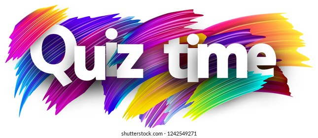 Quiz time poster. Colorful brush design. Vector background.
