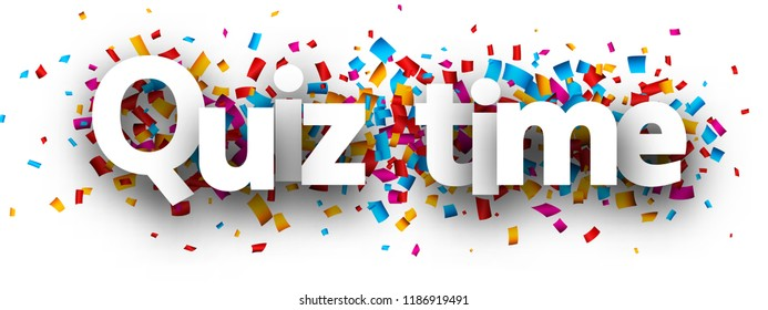 Quiz time poster with colorful paper confetti. Vector background.