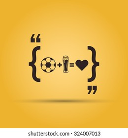 "Quotation mark speech bubble with message ""football and beer is love"" or ""football + beer = love"" design element isolated on yellow background"