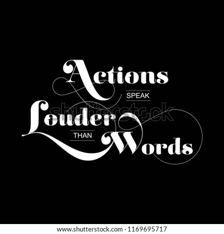 Quote Actions Speak Louder Than Words Stock Vector Royalty Free