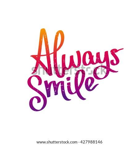 Quote Always Smile Trend Calligraphy Vector Stock-Vektorgrafik ...